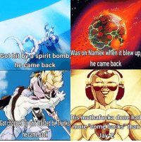 Anime, Dragonball, and Frieza: Got hit  by a spirit  bomb  Was on Namek when it blew up  he came back  he came back  Dis muithafucka done had  010  more comebacks than Now that Frieza is back (YET AGAIN) how do you think he will react upon working alongside Goku, Vegeta, Gohan, Piccolo, Krillin (who he killed), the Androids (who he will meet for the first time) and Roshi and Tien? Will Frieza be able to handle his own against 70 other warriors or will he burn out? Be sure to check out my reviews and Dragon Ball content on my YouTube channel for more! Dont forget to share this news everywhere and Stay tuned! check out my YouTube channel at UnrealEntGaming for all the most epic battles and so discussions. Don't miss all the epic news, what-if battles, updates and more Here @ Youtube.Com-UnrealEntGaming Youtube.Com-UnrealEntGaming Youtube.Com-UnrealEntGaming DragonballZ DBZ DBGT Goku Vegeta Zamasu Beerus Piccolo Dragonball Gogeta SonGoku Anime Frieza GokuBlack Xenoverse2 Vegito SSGSS SuperSaiyanGod Champa Whis Manga SuperSaiyan Gohan DBS DragonBallSuper SSG KidBuu SuperSaiyanBlue Vados Trunks