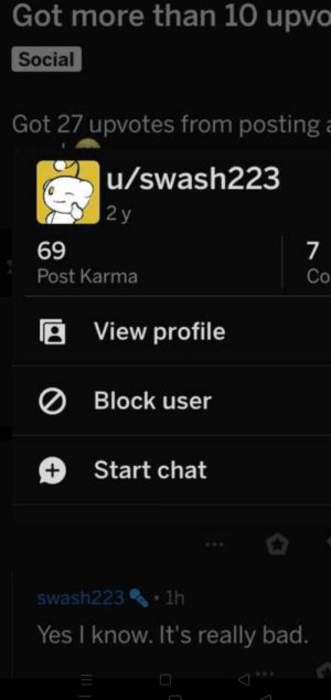 Achieved God mode: Got more than 10 upvo  Social  Got 27 upvotes from posting a  u/swash223  2 y  69  Post Karma  Co  A View profile  O Block user  +.  Start chat  swash223% 1h  Yes I know. It's really bad. Achieved God mode