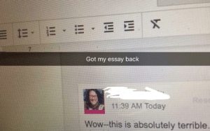Wow, Today, and MeIRL: Got my essay back  11.39 AM Today  Wow- this is absolutely terrible. meirl