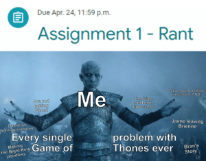 Got my first big online school Assignment. Rant is going to be on Game of Thrones, finally glad to just let it all out!: Got my first big online school Assignment. Rant is going to be on Game of Thrones, finally glad to just let it all out!