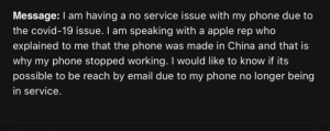 Got this email today regarding an iPhone 7 with no service. Never mind that there's a service program out for it, the cause MUST be COVID-19.: Got this email today regarding an iPhone 7 with no service. Never mind that there's a service program out for it, the cause MUST be COVID-19.