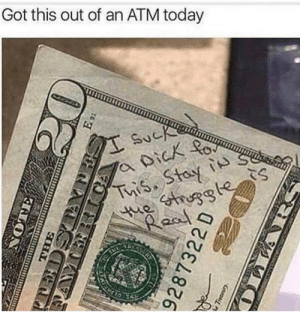 The struggle is real out here by coding94 MORE MEMES: Got this out of an ATM today The struggle is real out here by coding94 MORE MEMES