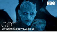 Game of Thrones, Hbo, and Memes: GOT  #WINTERISHERE TRAILER 2  HBO Trailer #2 for Game of Thrones Season 7! https://t.co/HMjOLj7Ovc