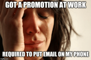 I was avoiding it as long as I could: GOTA PROMOTION ATWORK  REQUIRED TO PUTEMAIL ON MY PHONE  imgflip.com I was avoiding it as long as I could