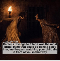 Memes, Revenge, and Link: GOTCONFESS  Cersei's revenge to Ellaria was the most  brutal thing that could be done. I can't  magine the pain watching your child die  in front of you in that way. . AGREE or DISAGREE❔ . ⚜Click the link in my bio to submit confessions! You can also submit your confessions via DM.⚜ ✨Confessions aren't mine!✨ . gameofthrones got gotconfess martell ellariamartell asoiaf