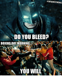 Boxing, Hope, and Hood:  #GOTHAMCITYMEMES  DO YOU BLEED?  BOXING,DAY MORNING  YOU WILL Hope you're enjoying your Boxing Day Sales. - Red Hood  #GothamCityMemes