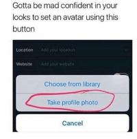 happy canada day: Gotta be mad confident in your  looks to set an avatar using this  button  Location  Add your location  Website  Add your website  Choose from library  Take profile photo  Cancel happy canada day