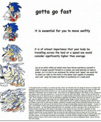 memes Gotta Go Verbose: gotta go fast  it is essential for you to move swiftly  it is of utmost importance that yourbody be  travelling across the land at a speed one would  consider significantly higher than average memes Gotta Go Verbose
