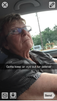 Eye, For, and  Send: Gotta keep an eye out for selener  10  Send