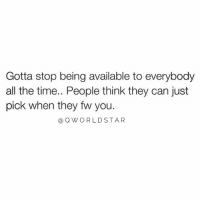 "Low Key, Time, and All The: Gotta stop being available to everybody  all the time.. People think they can just  pick when they fw you.  @QWO RLDSTAR ""Stay low-key & exclusive..."" 💯 @QWorldstar https://t.co/zJ6UgjqTVt"