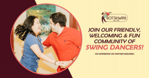Welcome Beginners! — Swing dance | Lindy Hop Dance | Jitterbug ...: GOTTASWING  Since 1994  JOIN OUR FRIENDLY  WELCOMING& FUN  COMMUNITY OF  SWING DANCERS!  NO EXPERIENCE OR PARTNER REQUIRED. Welcome Beginners! — Swing dance | Lindy Hop Dance | Jitterbug ...