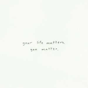 Life, Matter, and Ÿ˜˜: gour life matters.  y matter  O A