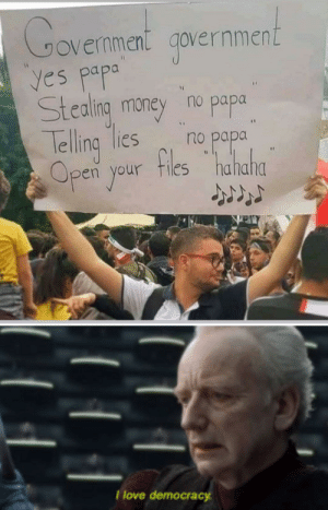Love, Memes, and Money: Govemnen  vernment  yes papa  Stealing money no papa  no papa  government  lelling Ties  Open your fles halala  I love democracy Dead Memes