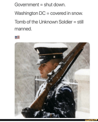 Respect for all our troops. via /r/wholesomememes http://bit.ly/2RRSmL3: Government shut down.  Washington DC covered in snow  Tomb of the Unknown Soldier still  manned  ト|  funny Respect for all our troops. via /r/wholesomememes http://bit.ly/2RRSmL3