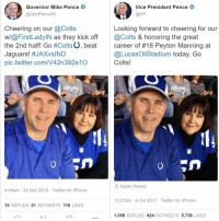 Indianapolis Colts, Football, and Iphone: Governor Mike Pence  @GovPencelN  Vice President Pence  @VP  Cheering on our @Colts  w/@FirstLadylN as they kick off  the 2nd half! Go #ColtsU, beat  Jaguars! #JAXvsIND  pic.twitter.com/V42n392s10  Looking forward to cheering for our  @Colts & honoring the great  career of #18 Peyton Manning at  @LucasOilStadium today. Go  Colts!  Karen Pence  4:45am 24 Nov 2014 Twitter for iPhone  12:27am 9 Oct 2017 Twitter for iPhone  10 REPLIES 21 RETWEETS 116 LIKES  1,056 REPLIES 924 RETWEETS 5,739 LIKES 🤔 https://t.co/st4nnDCCn0