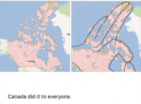 Gottem: Gr  Canada  Canada did it to everyone. Gottem