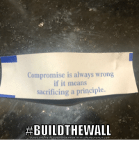 Advice, Meme, and Http: Gr  Compromise is always wrong  if it means  sacrificing a principle.  #BUILDTHEWALL  DOWNLOAD MEME GENERATOR FROM HTTP://MEMECRUNCH COM