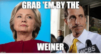Grab Em: GRAB EM BY THE  WEINER  WCBS