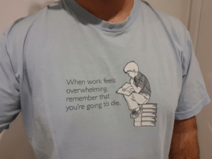 Grabbed an old shirt for my day off before reading it again. I'm an ICU doctor.: Grabbed an old shirt for my day off before reading it again. I'm an ICU doctor.