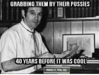 Ron Paul is an OG when it comes to grabbing pussy. In fact, women paid him to do so. ~N: GRABBING THEM BY THEIA PUSSIES  40 YEARS BEFOREIT WAS COOL Ron Paul is an OG when it comes to grabbing pussy. In fact, women paid him to do so. ~N