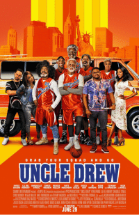"""Ash, Reggie, and Reggie Miller: GRABYOUR S Q U A D A ND G 0  UNCLE DREW  KYRIE LIL REL SHAQUILLE CHRIS REGGIE NATE  IRVING HOWERY O'NEAL WEBBER MILLER ROBINSON LESLIE ASH SMOOVE EPPS WITH HADDISH AND KROLL  LISA ERICA JB MIKE TIFFANY NICK  SUNMIT ENTERTAINMENT PRE  CHRIS WEBBER REGGIE MILLER NATE ROBINSON WITH TIFFANY HADDISH AND NICK KAOLLVICTORIA THOMAS COA RHIMICE JASON BROWN ADAM HARTER  TUPENINAE S EPHANIE DIAZ MATOS CHAISTOPHER LENNERTZ GASISIHE JOHNETTA BOONE DOIE JEFF FREEMAN,ACE SEAN VALLD OUGLAS J.MEERDIN  mil ER CRASHhi躡LOU SARBETTER AZIELRIVERS MARC LBAR JOHNFISCHER MICHAEL FLYNN M KE UPTON COLINSMEETON PER ROGERS JEFF NECH ER  ENTS A TEMPLE HILL PROOUCTON INASOCATION WITH PEPSI PRODUCTIONS UNCLE DREW"""" KYRIEIRVING LIL REL HOWERY SHAQUILLE ONEAL  JUNE 29"""
