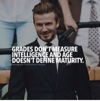 Boom!!! millionairedream cleverpreneur: GRADES DONTMEASURE  INTELLIGENCE AND AGE  DOESN'T DEFINE MATURITY.  n sta gram I million aire dre a m Boom!!! millionairedream cleverpreneur