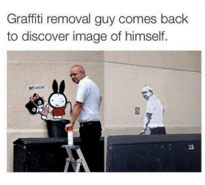Graffiti, Discover, and Image: Graffiti removal guy comes back  to discover image of himself.  Ren utan