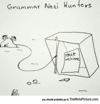 """Club, Tumblr, and Blog: Grammar Naai Hunters  your  welcome  you should probably go to TheMetaPicture.com <p><a href=""""http://laughoutloud-club.tumblr.com/post/175336933222/so-this-is-how-you-hunt-them"""" class=""""tumblr_blog"""">laughoutloud-club</a>:</p>  <blockquote><p>So This Is How You Hunt Them</p></blockquote>"""