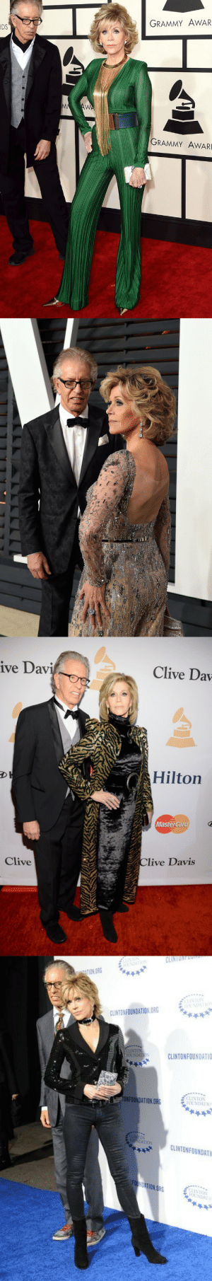 elizabitchtaylor: moodboard: Jane Fonda absolutely slaying it while her boyfriend stands awkwardly in the background: GRAMMY AWAR  DS  GRAMMY AWARD   ive Dav  Clive Dav  Hilton  MasterCard  Clive  live Davis   o CLINTONFOONO  FOUNDHTIO  TION ORG  IST(パ  CLINTON FOUNDATION ORG  FOUNDATIOSCLINTONFOUNDATIO  ECLINTON  NFOUNDATION.ORG  AtON CLINTONFOUNDATI  CLINTONFOUNDATI  FOt  NTON  OUNDA elizabitchtaylor: moodboard: Jane Fonda absolutely slaying it while her boyfriend stands awkwardly in the background