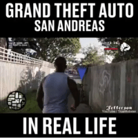 san andreas: GRAND THEFT AUTO  SAN ANDREAS  Tefferson  IN REAL LIFE