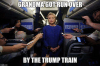 (Saw this today and wanted to share it with you fuckers- DV Sara)  Grandma got run over by the Trump train. Rigging all the polls election eve. You can say there's no such thing as karma. But as for me and America we believe.  She'd been drinking too much kool aid. And we begged her not to cheat. But she wasn't on medication. So she made deals with Arabs and DC elites.  Grandma got run over by the Trump train. Rigging all the polls election eve. You can say there's no such thing as karma. But as for me and America we believe.  When we found her the next morning. People all screamed Trump was worse. She had track marks on her forehead. And incriminating emails in her purse.  Grandma got run over by the Trump train. Rigging all the polls election eve. You can say there's no such thing as karma. But as for me and America we believe.  Now we're not real proud of liberals They've not been taking it real well. See them burning down their cities Looting stores and overall just raising hell.  Grandma got run over by the Trump train. Rigging all the polls election eve. You can say there's no such thing as karma. But as for me and America we believe.  Now that Trump has won the White House. All the snowflakes are about to crack. And we just can't help but wonder: Will he let illegals stay or send them back?  SEND THEM BACK!!!  Grandma got run over by the Trump train. Rigging all the polls election eve. You can say there's no such thing as karma. But as for me and America we believe.  Now the economy is on an upswing. And Americans sleep in peace. Ahh. And the red white and blue fireworks. Remind me how Mattis will deal with the middle east.  Grandma got run over by the Trump train. Rigging all the polls election eve. You can say there's no such thing as karma. But as for me and America we believe.  I celebrated with all my neighbors. As Hillary fell from grace. And now it makes me proud to say God bless President Trump and the USA!: GRANDMA GOTRUNOVER  RONGER  STRONGER STRON 