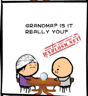 Dank, Grandma, and Http: GRANDMA? IS IT  REALLY YOU?  READ THE FULL COMIC ON QUIT BUGGING GRANDMA, I'M TRYING TO ENJOY MY AFTERLIFE  Read the full comic at: http://explosm.net/comics/3662/