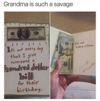 Birthday, Grandma, and Savage: Grandma is such a savage  It's not  today either.  t's not every day  that I Jive  someone a  their  birthday. #savage 😭😭😭