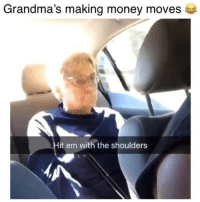 Hit 'Em, Memes, and Money: Grandma's making money moves  Hit em with the shoulders Go granny! 😂 Credit: @cori.mccarthy