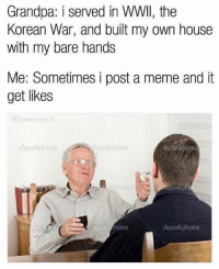 my grandpa literally built a space ship and i post memes so: Grandpa: i served in WWll, the  Korean War, and built my own house  with my bare hands  Me: Sometimes i post a meme and it  get likes  @DannyLunch  depositphotos my grandpa literally built a space ship and i post memes so