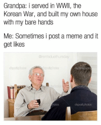 """<p>Relatable? via /r/memes <a href=""""http://ift.tt/2sDGmky"""">http://ift.tt/2sDGmky</a></p>: Grandpa: i served in WWll, the  Korean War, and built my own house  with my bare hands  Me: Sometimes i post a meme and it  get likes  @rentsduethursday  deposit photos <p>Relatable? via /r/memes <a href=""""http://ift.tt/2sDGmky"""">http://ift.tt/2sDGmky</a></p>"""