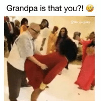 "Funny, Lit, and Lmao: Grandpa is that you?! I aspire to be this lit when I'm old lmao. Song: @realballgreezy ""Nice N Slow"""