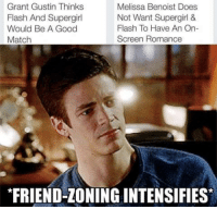 "Grant Gustin Thinks  Melissa Benoist Does  Flash And Supergirl  Not Want Supergirl &  Flash To Have An On-  Would Be A Good  Screen Romance  Match  ""FRIEND-ZONING INTENSIFIES"