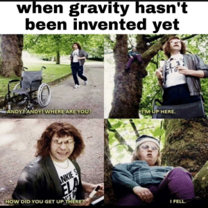 Gravity now be like bruh: Gravity now be like bruh
