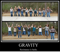 Gravity, Funny and Sad, and Personal: GRAVITY  Resistance is futile. Gravity