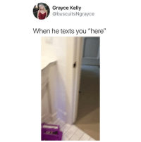 "Memes, Kids, and Texts: Grayce Kelly  @buscuitsNgrayce  When he texts you ""here"" Kids are so annoying"