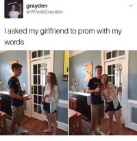 Girlfriend, Dank Memes, and Words: grayden  @WholsGrayden  I asked my girlfriend to prom with my  words A revolutionary