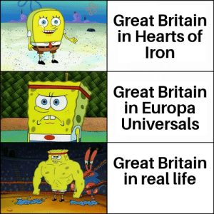 Life, True, and Hearts: Great Britain  in Hearts of  Iron  Great Britain  in Europa  Universals  Great Britain  in real life  డేదద This is so true