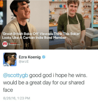Ezra Koenig: Great British Bake Off' Viewers Think This Baker  Looks Like A Certain Indie Band Member  BY  25TH AUGUST 2016  BLOG  G  R.  GETTY IMAGES BBC   Ezra Koenig  @arzE  @scottygb good god i hope he wins.  would be a great day for our shared  face  8/26/16, 1:23 PM
