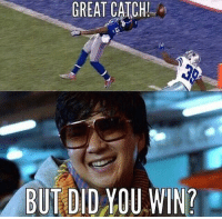 NFL Memes: GREAT CATCH  BUT DID YOU WIN? NFL Memes