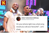 Memes, Music, and Phone: GREAT GRACIOUS #BBNaija  @GREATGRAYCIOUS  On your phone right now, what song  would you call your favourite?. Let's  share  ography What's your favourite song right now? ⬇️⬇️ . KraksTV Music Fun
