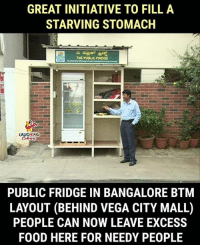 Food, Indianpeoplefacebook, and Vega: GREAT INITIATIVE TO FILL A  STARVING STOMACH  THE PUBLIC FRIDGE  LAUGHING  PUBLIC FRIDGE IN BANGALORE BTM  LAYOUT (BEHIND VEGA CITY MALL)  PEOPLE CAN NOW LEAVE EXCESS  FOOD HERE FOR NEEDY PEOPLE Hats Off To This Great Initiative (Y)