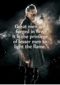RIP John Hurt: Great men are  forged in fire  It is the privilege  of lesser men to  light the flame. RIP John Hurt