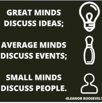 Memes, Eleanor Roosevelt, and 🤖: GREAT MINDS  DISCUSS IDEAS  AVERAGE MINDS  DISCUSS EVENTS  SMALL MINDS  DISCUSS PEOPLE.  -ELEANOR ROOSEVELT Surround yourself with people who force you to level up! 🚀 cleverinvestor codysperber motivation mindset