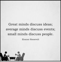 Memes, Eleanor Roosevelt, and 🤖: Great minds discuss ideas;  average minds discuss events,  small minds discuss people  Eleanor Roosevelt